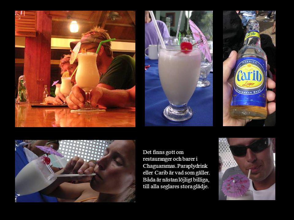 Det finns gott om restauranger och barer i Chaguaramas.
