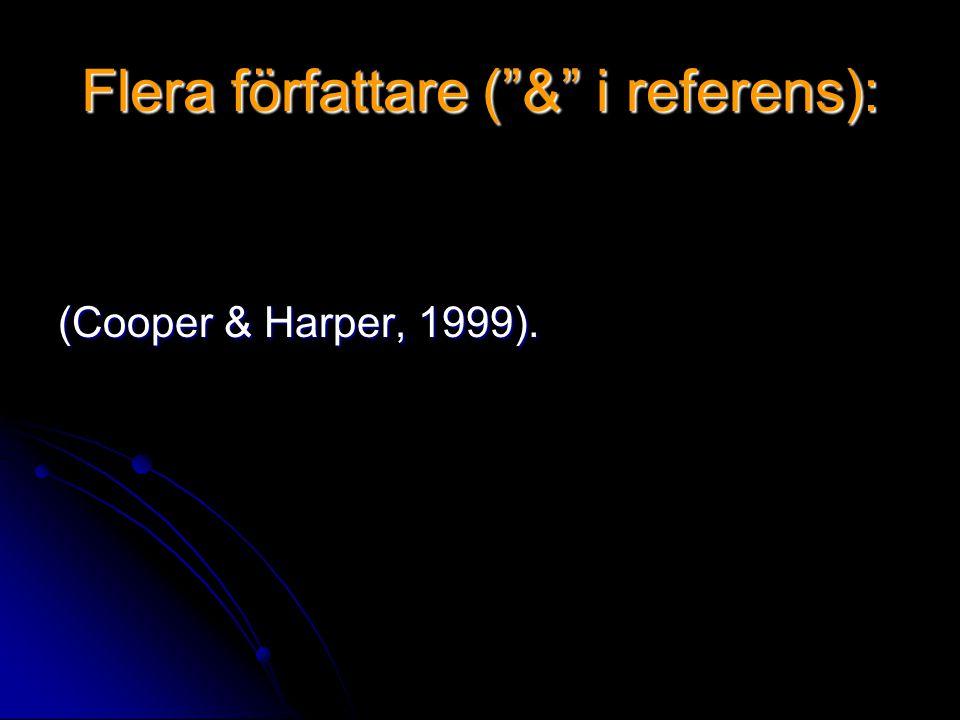 """Flera författare (""""&"""" i referens): (Cooper & Harper, 1999)."""