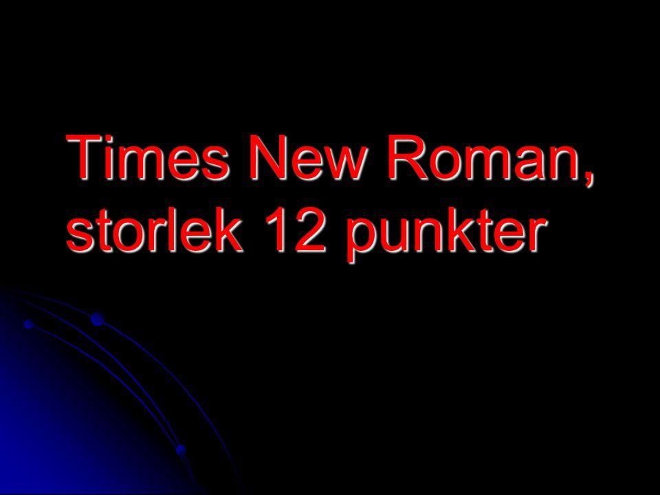 Times New Roman, storlek 12 punkter