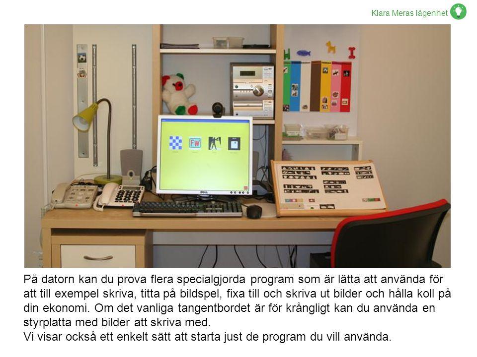 Klara Meras lägenhet På datorn kan du prova flera specialgjorda program som är lätta att använda för att till exempel skriva, titta på bildspel, fixa