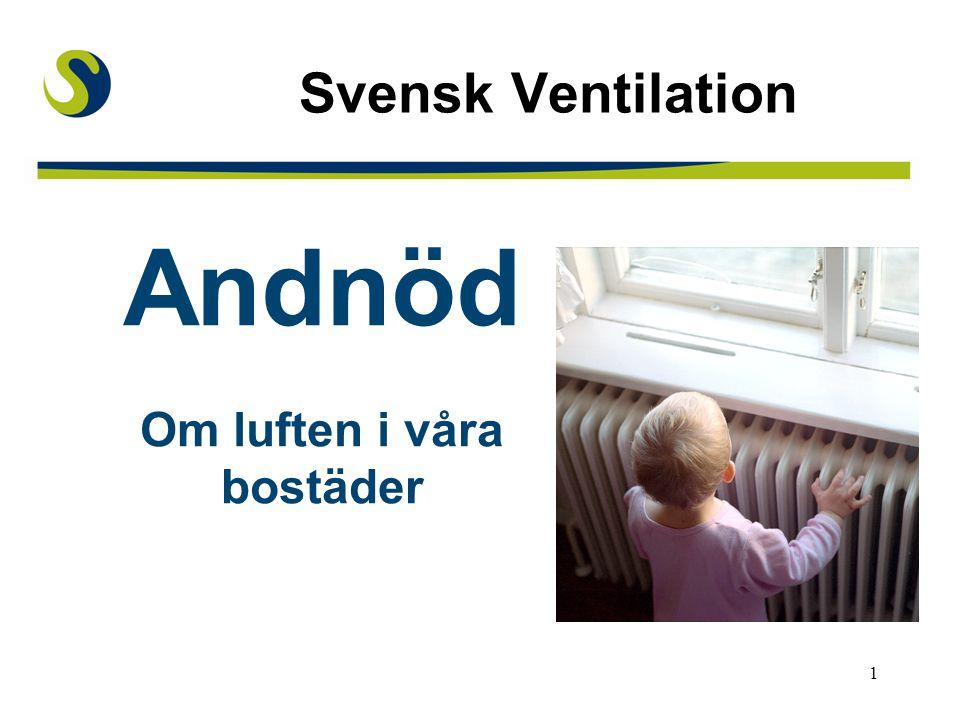 1 Svensk Ventilation Andnöd Om luften i våra bostäder