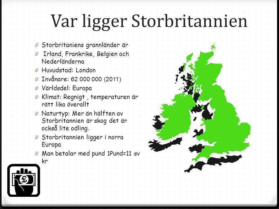 Var ligger Storbritannien 0 Storbritaniens grannländer är 0 Irland, Frankrike, Belgien och Nederländerna 0 Huvudstad: London 0 Invånare: 62 000 000 (2