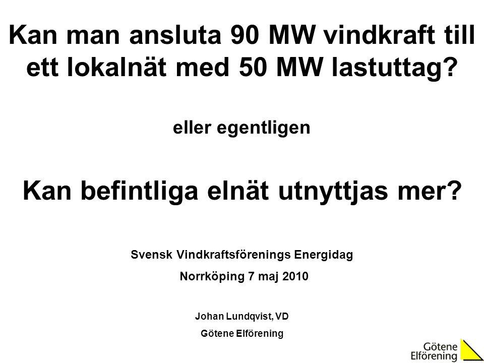 Kan man ansluta 90 MW vindkraft till ett lokalnät med 50 MW lastuttag? eller egentligen Kan befintliga elnät utnyttjas mer? Svensk Vindkraftsförenings