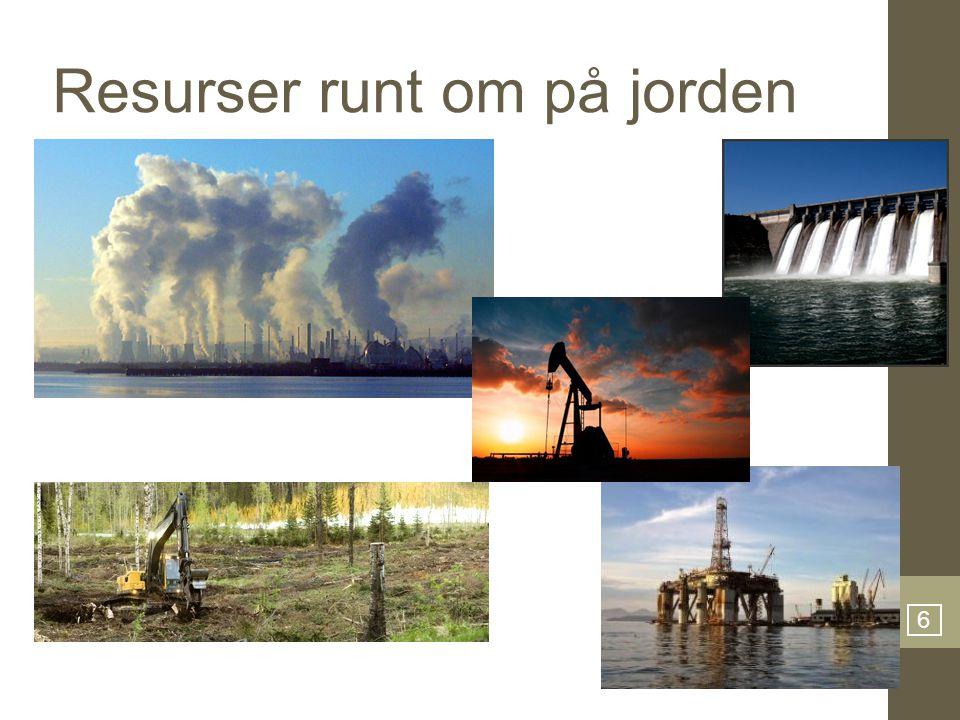 6 Resurser runt om på jorden