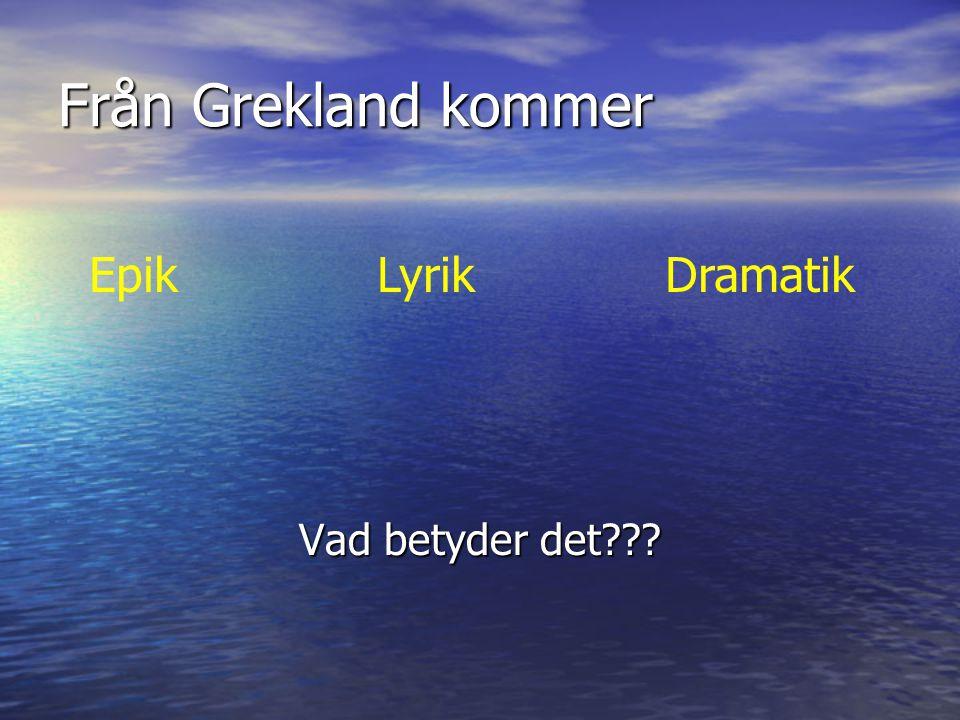 Epik: berättande litteratur Epik är en lång berättelse, ett epos Epik är en lång berättelse, ett epos Exempel: romaner och noveller Exempel: romaner och noveller Epik LyrikDramatik