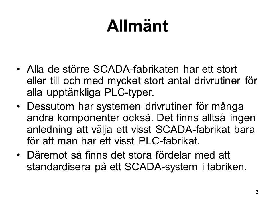 7 Att välja SCADA Vilket SCADA-system man skall välja beror på flera faktorer, bl.a.