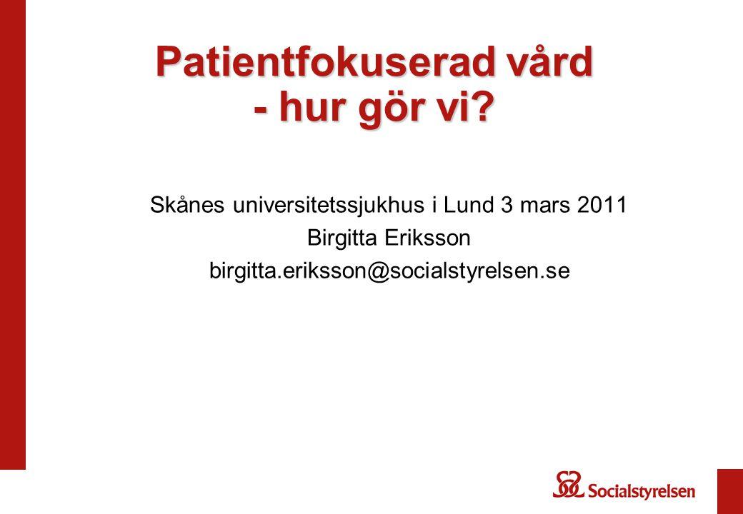 Patientfokuserad vård - hur gör vi.