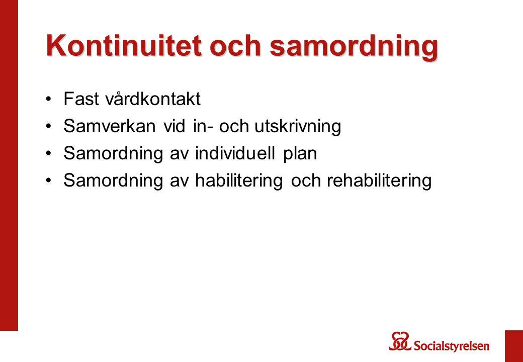 Kontinuitet och samordning Fast vårdkontakt Samverkan vid in- och utskrivning Samordning av individuell plan Samordning av habilitering och rehabilitering