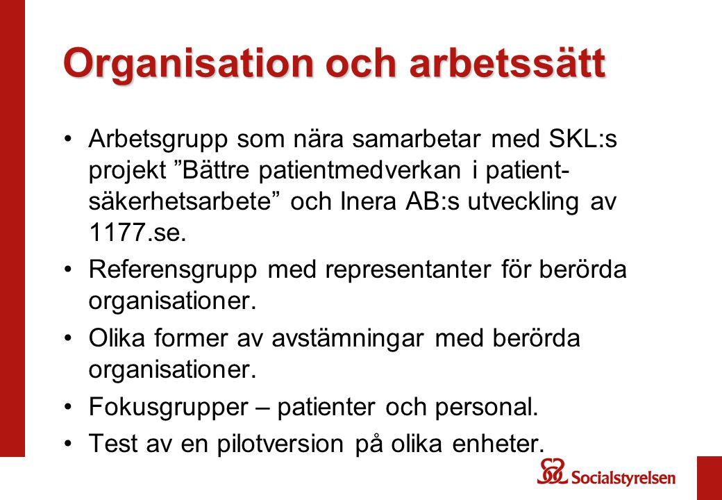 Organisation och arbetssätt Arbetsgrupp som nära samarbetar med SKL:s projekt Bättre patientmedverkan i patient- säkerhetsarbete och Inera AB:s utveckling av 1177.se.