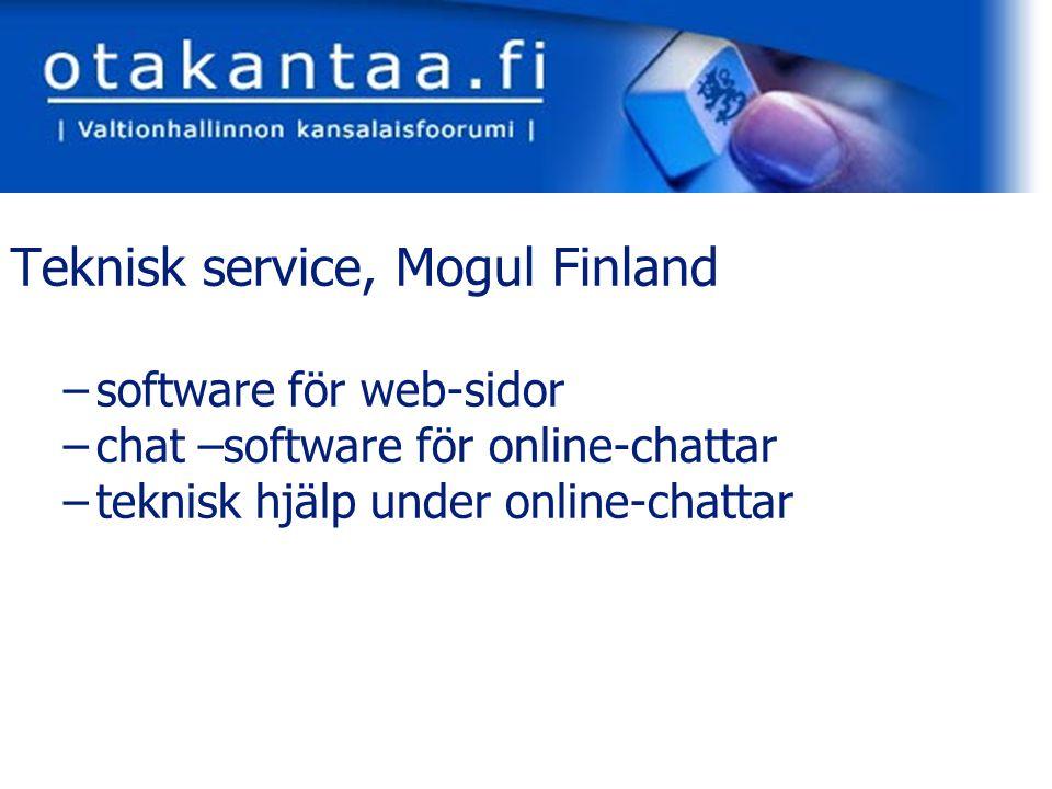 www.otakantaa.fi Teknisk service, Mogul Finland –software för web-sidor –chat –software för online-chattar –teknisk hjälp under online-chattar