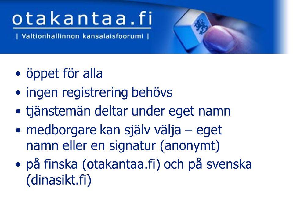 www.otakantaa.fi baserar sig på ministeriernas samarbete ingen formell plikt för ministerier att delta ministerierna kan också bygga upp egna fora för webdiskussion om de vill lag om offentlighet i myndigheternas verksamhet