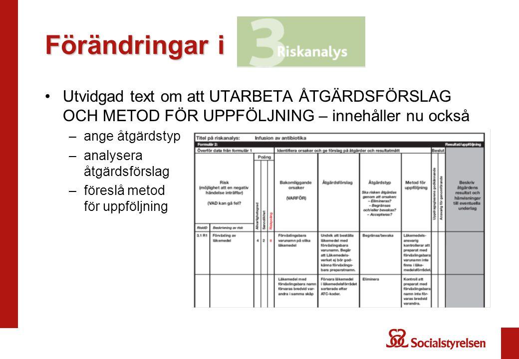 Förändringar i Utvidgad text om att UTARBETA ÅTGÄRDSFÖRSLAG OCH METOD FÖR UPPFÖLJNING – innehåller nu också –ange åtgärdstyp –analysera åtgärdsförslag