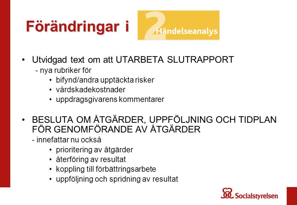 Förändringar i Utvidgad text om att UTARBETA SLUTRAPPORT - nya rubriker för bifynd/andra upptäckta risker vårdskadekostnader uppdragsgivarens kommenta