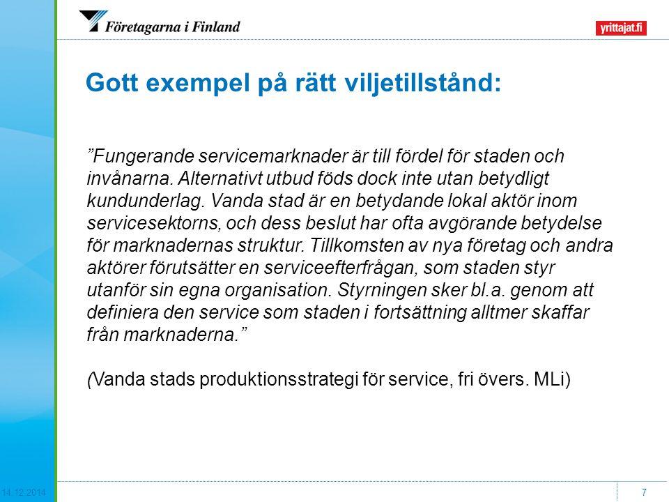 14.12.20147 Gott exempel på rätt viljetillstånd: Fungerande servicemarknader är till fördel för staden och invånarna.