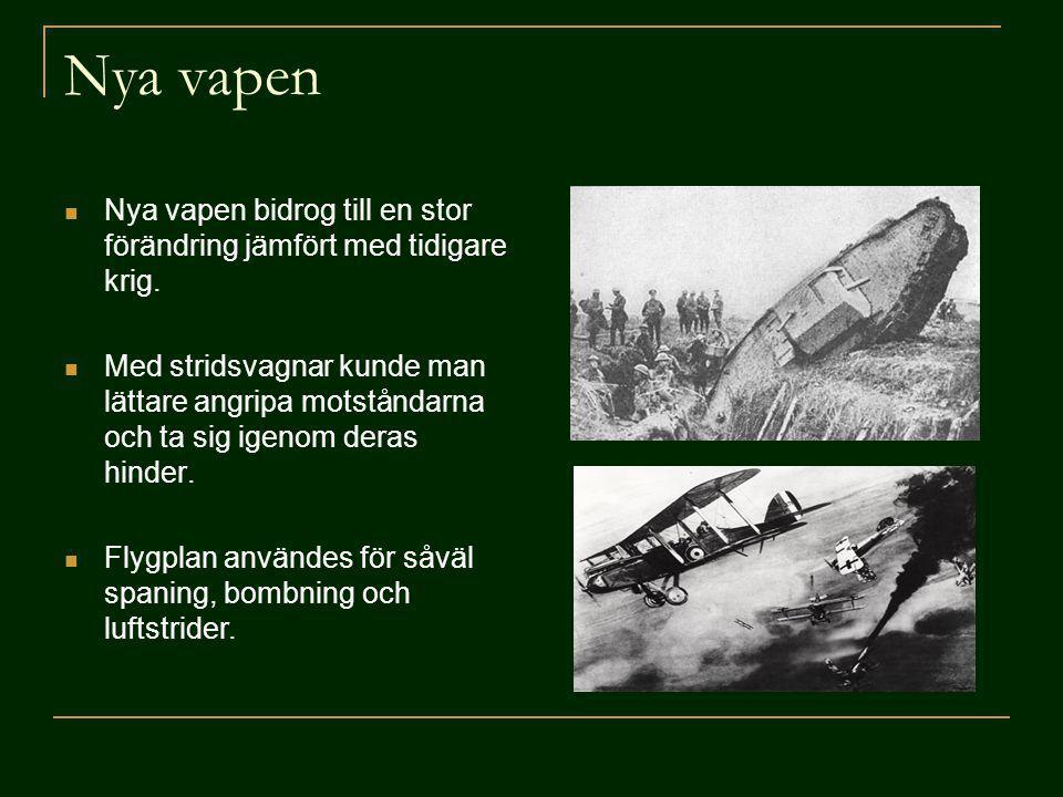 Nya vapen Nya vapen bidrog till en stor förändring jämfört med tidigare krig. Med stridsvagnar kunde man lättare angripa motståndarna och ta sig igeno