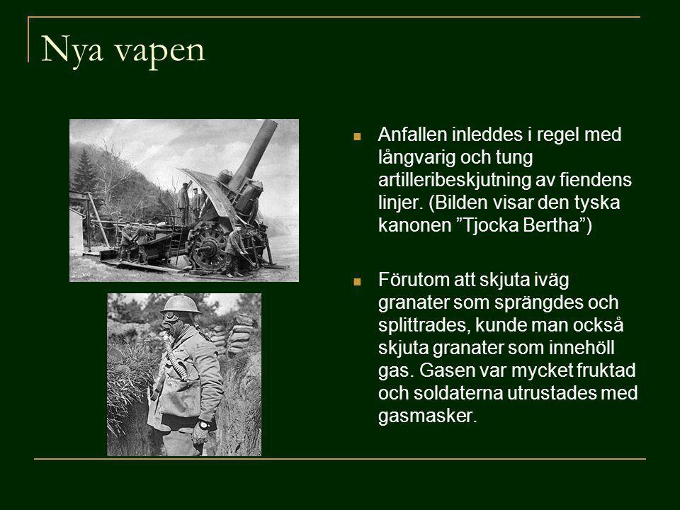 """Nya vapen Anfallen inleddes i regel med långvarig och tung artilleribeskjutning av fiendens linjer. (Bilden visar den tyska kanonen """"Tjocka Bertha"""") F"""