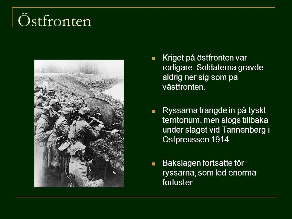 Östfronten Kriget på östfronten var rörligare. Soldaterna grävde aldrig ner sig som på västfronten. Ryssarna trängde in på tyskt territorium, men slog