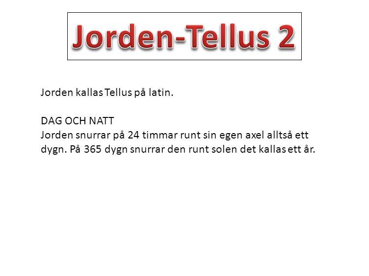 Jorden kallas Tellus på latin.