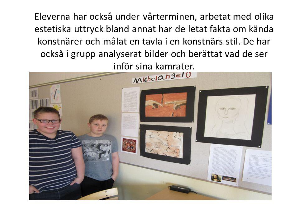Eleverna har också under vårterminen, arbetat med olika estetiska uttryck bland annat har de letat fakta om kända konstnärer och målat en tavla i en k