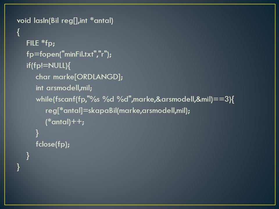void lasIn(Bil reg[],int *antal) { FILE *fp; fp=fopen(