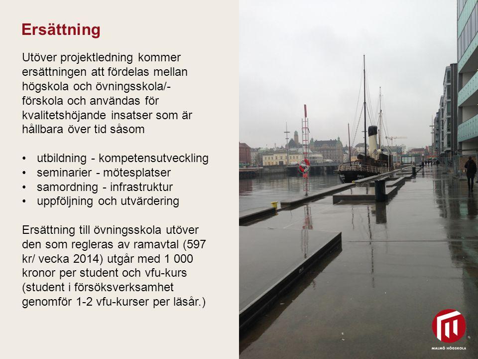 2010 05 04 Ersättning Utöver projektledning kommer ersättningen att fördelas mellan högskola och övningsskola/- förskola och användas för kvalitetshöj