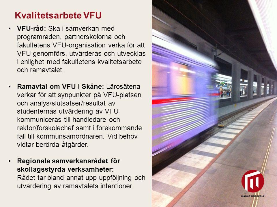 2010 05 04 Kvalitetsarbete VFU VFU-råd: Ska i samverkan med programråden, partnerskolorna och fakultetens VFU-organisation verka för att VFU genomförs