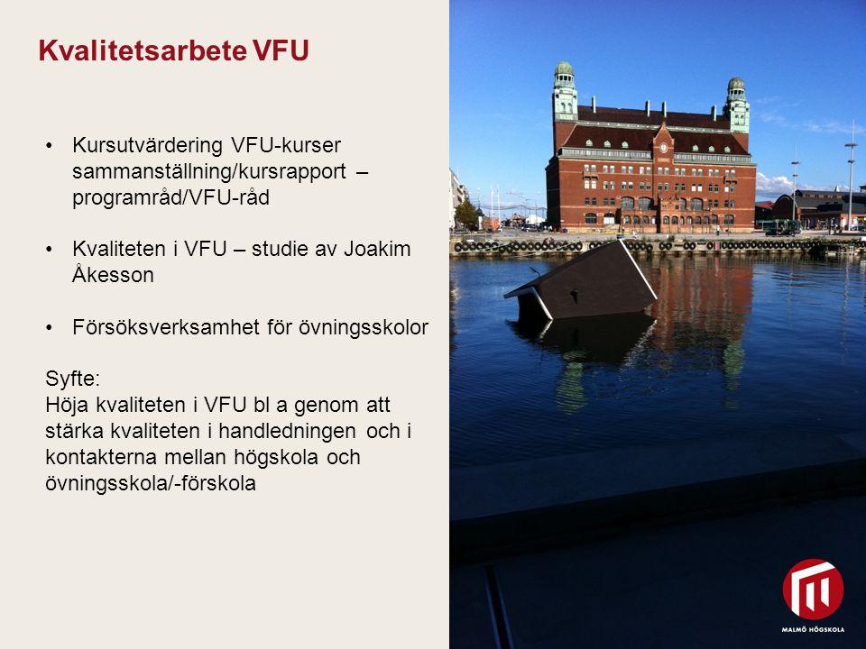 2010 05 04 Kvalitetsarbete VFU Kursutvärdering VFU-kurser sammanställning/kursrapport – programråd/VFU-råd Kvaliteten i VFU – studie av Joakim Åkesson