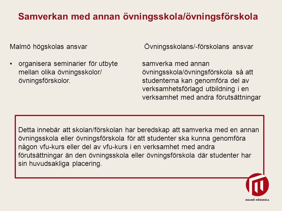 2010 05 04 Malmö högskolas ansvar organisera seminarier för utbyte mellan olika övningsskolor/ övningsförskolor. Samverkan med annan övningsskola/övni