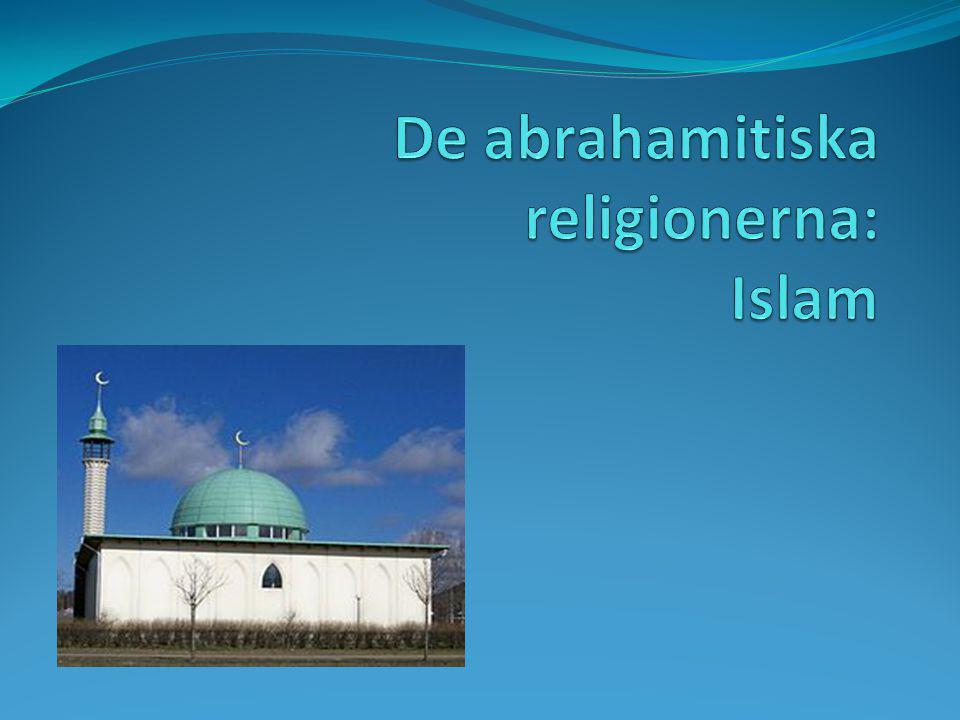 Islam Världens näst största religion (ca 1,4 miljarder utövare) 600 e.v.t.