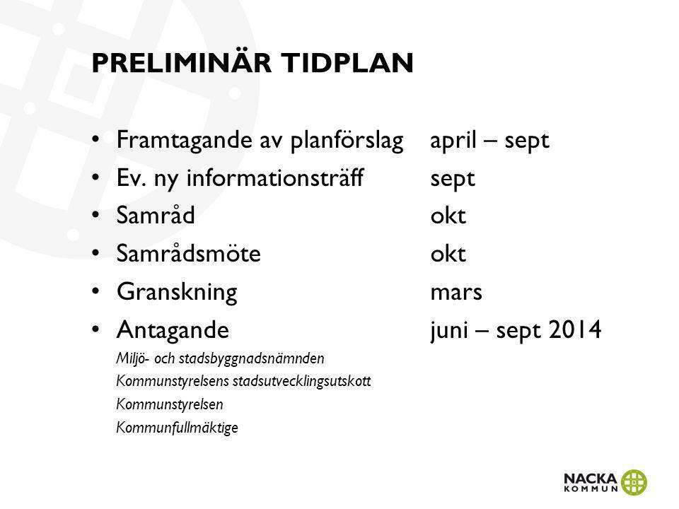 PRELIMINÄR TIDPLAN Framtagande av planförslagapril – sept Ev.