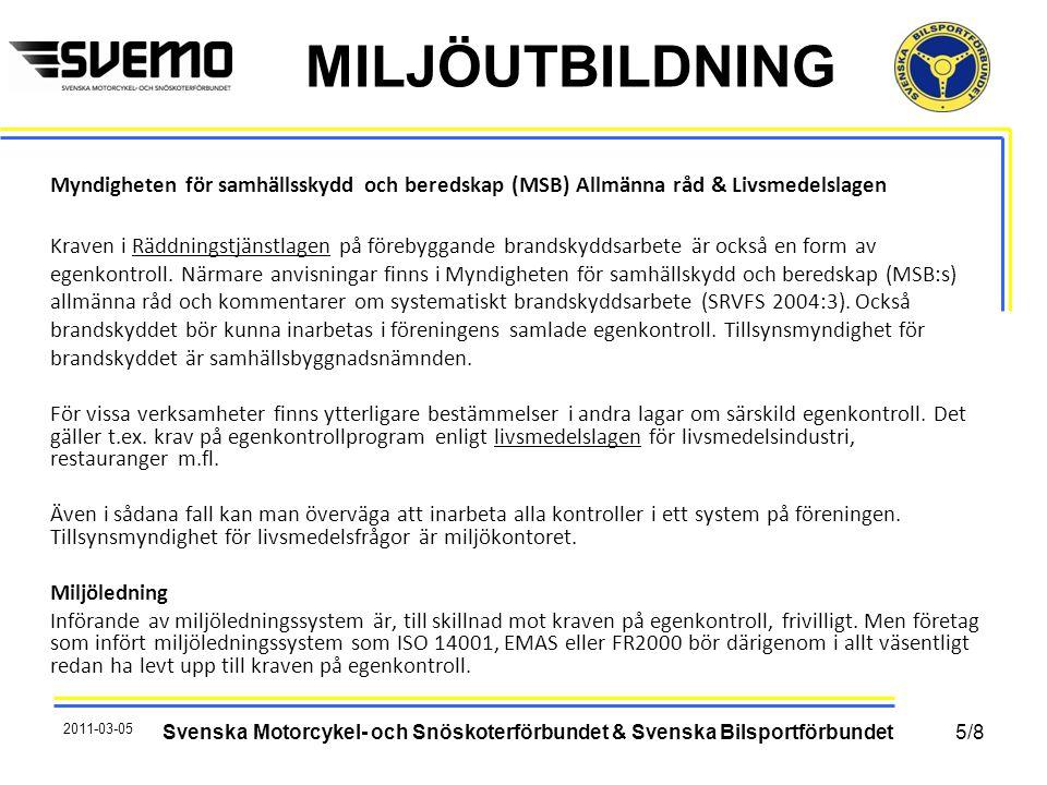 MILJÖUTBILDNING Myndigheten för samhällsskydd och beredskap (MSB) Allmänna råd & Livsmedelslagen Kraven i Räddningstjänstlagen på förebyggande brandsk