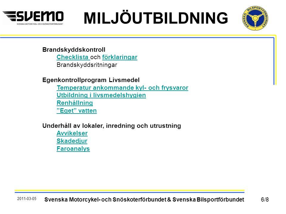 MILJÖUTBILDNING 2011-03-05 Svenska Motorcykel- och Snöskoterförbundet & Svenska Bilsportförbundet Brandskyddskontroll Checklista Checklista och förkla
