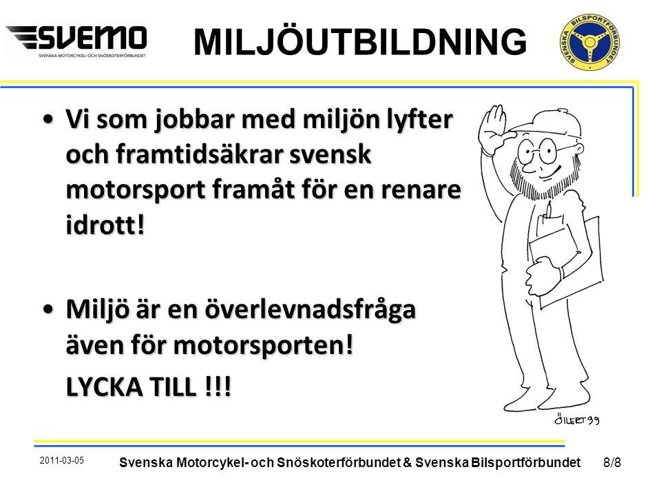 MILJÖUTBILDNING Vi som jobbar med miljön lyfter och framtidsäkrar svensk motorsport framåt för en renare idrott!Vi som jobbar med miljön lyfter och fr