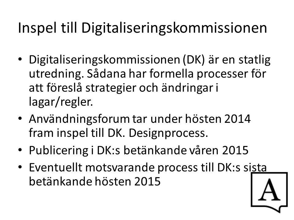 Inspel till Digitaliseringskommissionen Digitaliseringskommissionen (DK) är en statlig utredning. Sådana har formella processer för att föreslå strate