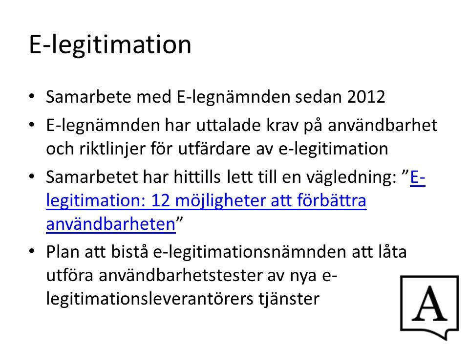 E-legitimation Samarbete med E-legnämnden sedan 2012 E-legnämnden har uttalade krav på användbarhet och riktlinjer för utfärdare av e-legitimation Sam