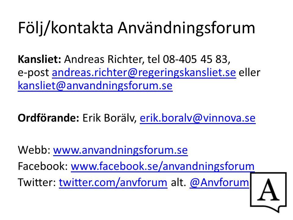 Följ/kontakta Användningsforum Kansliet: Andreas Richter, tel 08-405 45 83, e-post andreas.richter@regeringskansliet.se eller kansliet@anvandningsforu