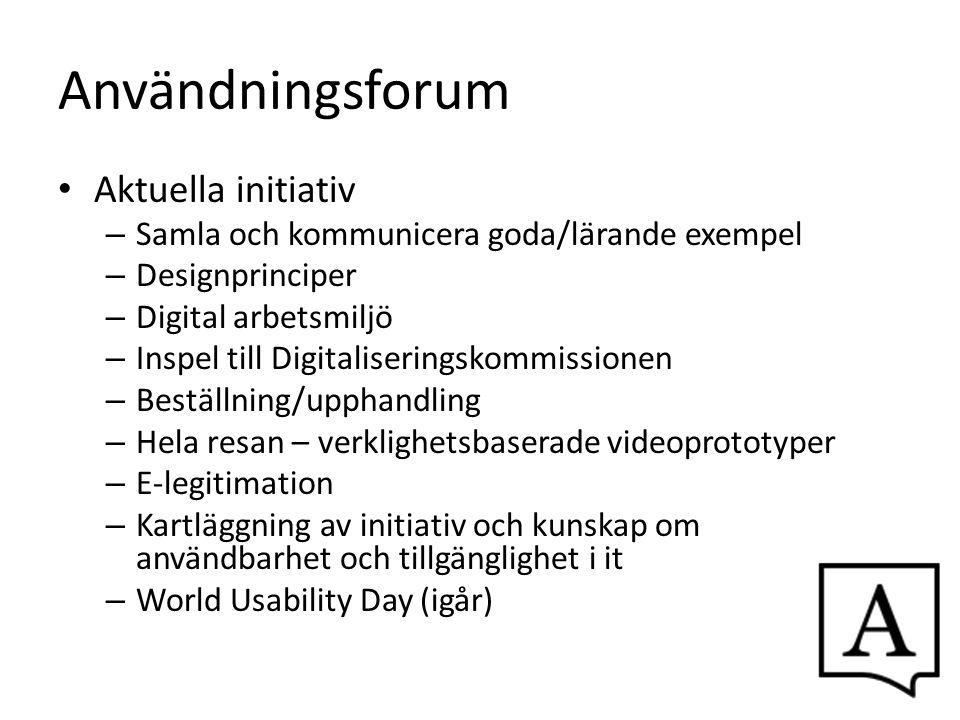 Användningsforum Aktuella initiativ – Samla och kommunicera goda/lärande exempel – Designprinciper – Digital arbetsmiljö – Inspel till Digitaliserings