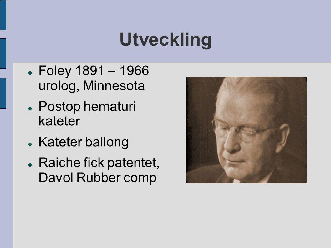Utveckling Foley 1891 – 1966 urolog, Minnesota Postop hematuri kateter Kateter ballong Raiche fick patentet, Davol Rubber comp