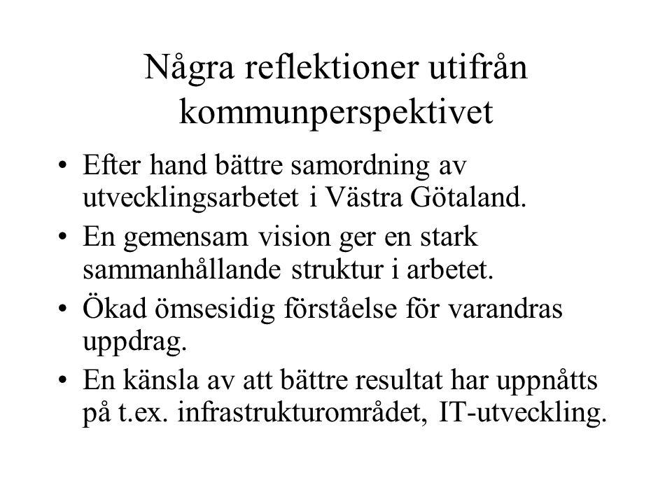 Några reflektioner utifrån kommunperspektivet Efter hand bättre samordning av utvecklingsarbetet i Västra Götaland. En gemensam vision ger en stark sa