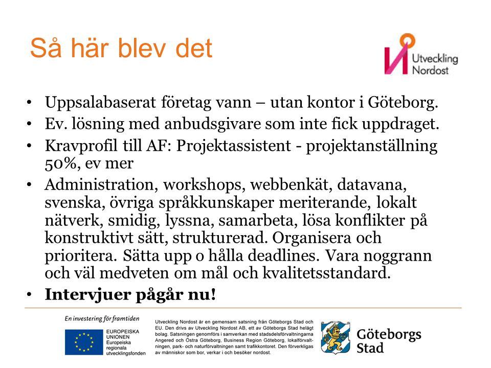 Så här blev det Uppsalabaserat företag vann – utan kontor i Göteborg.