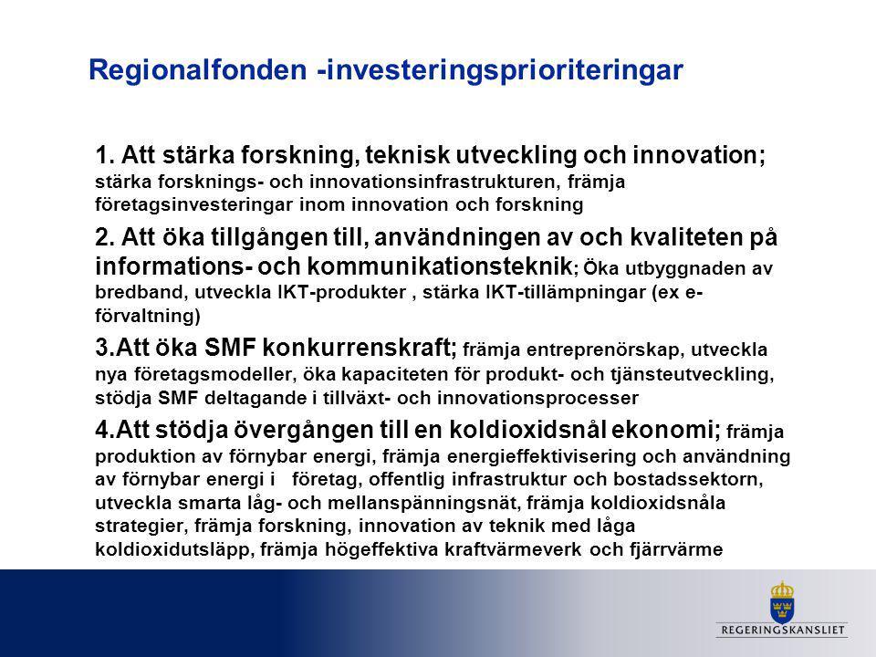 Regionalfonden -investeringsprioriteringar 1. Att stärka forskning, teknisk utveckling och innovation; stärka forsknings- och innovationsinfrastruktur