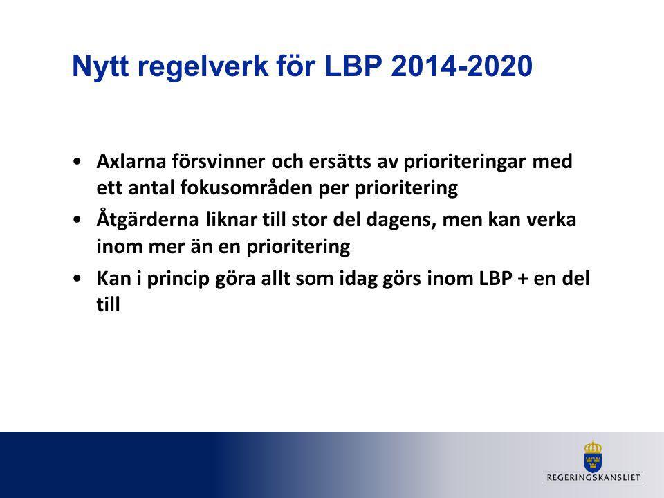 Nytt regelverk för LBP 2014-2020 Axlarna försvinner och ersätts av prioriteringar med ett antal fokusområden per prioritering Åtgärderna liknar till s