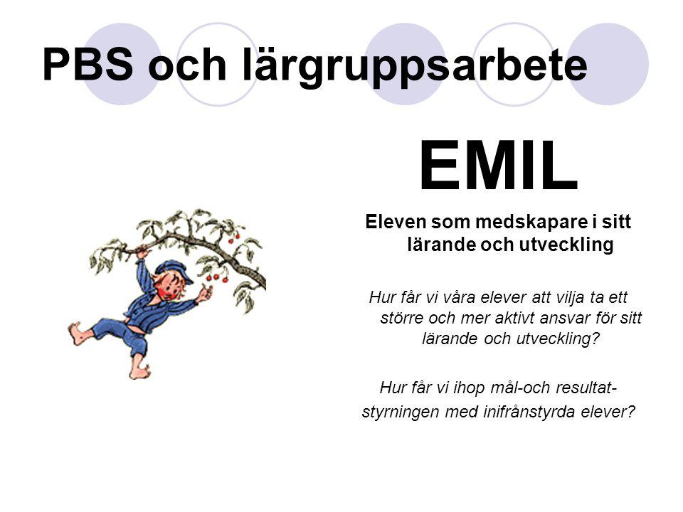 PBS och lärgruppsarbete EMIL Eleven som medskapare i sitt lärande och utveckling Hur får vi våra elever att vilja ta ett större och mer aktivt ansvar för sitt lärande och utveckling.