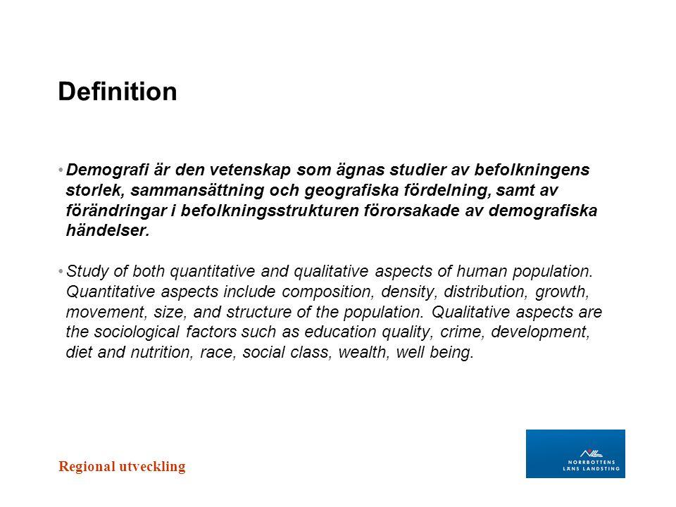 Regional utveckling Definition Demografi är den vetenskap som ägnas studier av befolkningens storlek, sammansättning och geografiska fördelning, samt