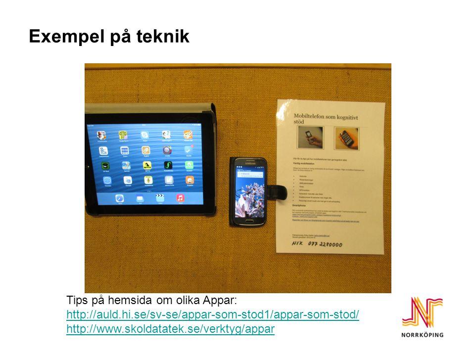 Exempel på teknik Tips på hemsida om olika Appar: http://auld.hi.se/sv-se/appar-som-stod1/appar-som-stod/ http://www.skoldatatek.se/verktyg/appar