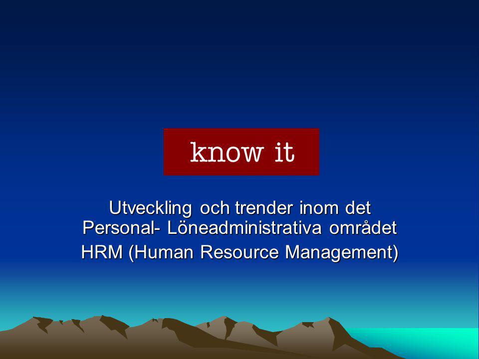 Utveckling och trender inom det Personal- Löneadministrativa området HRM (Human Resource Management)