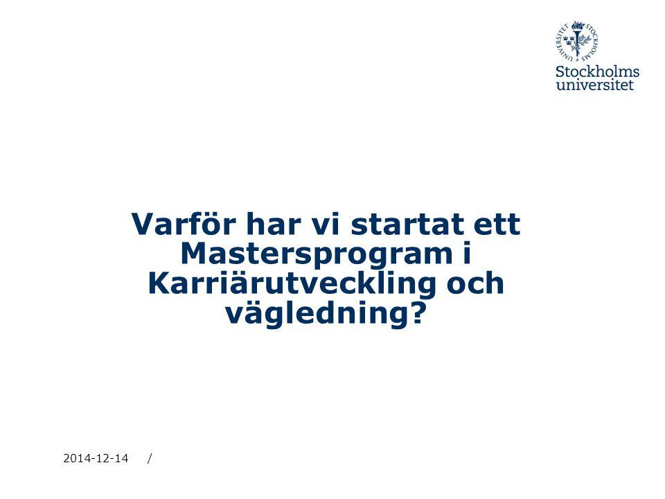 2014-12-14/ Varför har vi startat ett Mastersprogram i Karriärutveckling och vägledning?