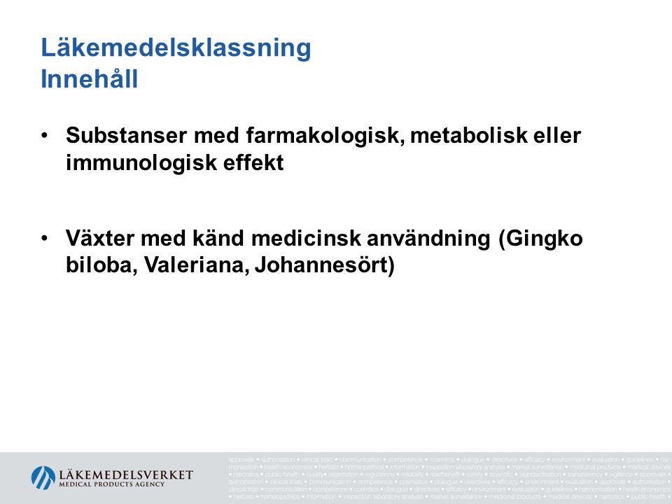 Läkemedelsklassning Innehåll Substanser med farmakologisk, metabolisk eller immunologisk effekt Växter med känd medicinsk användning (Gingko biloba, V