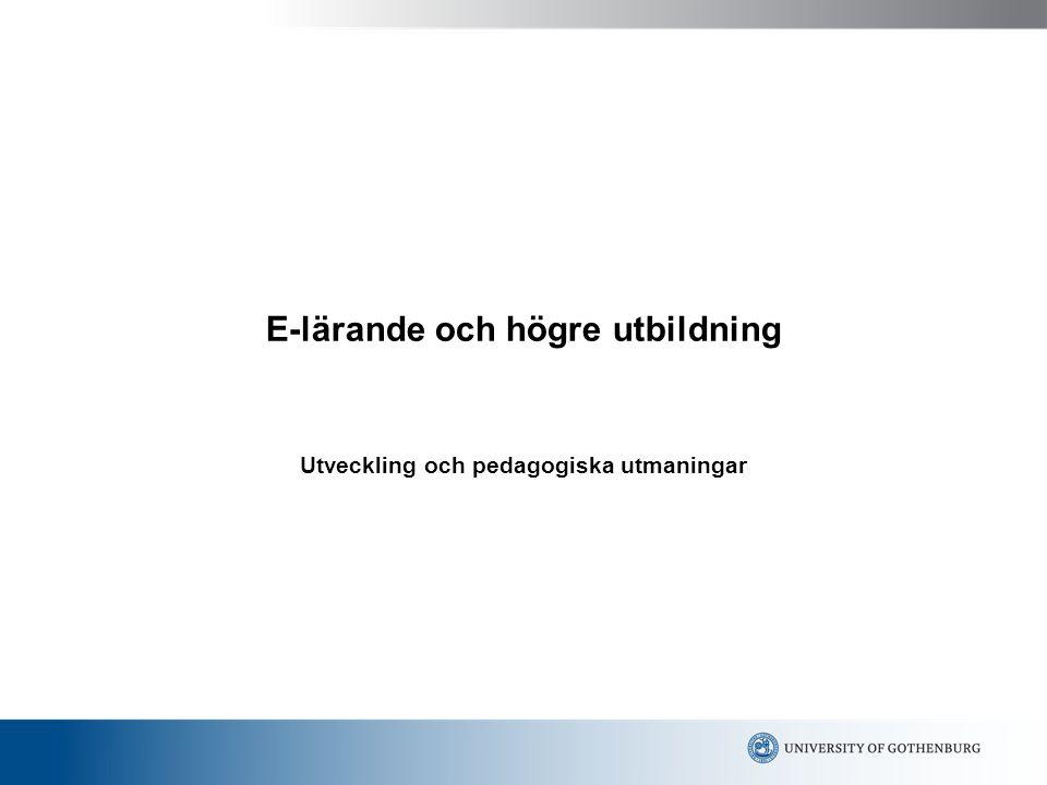 E-lärande och högre utbildning Utveckling och pedagogiska utmaningar