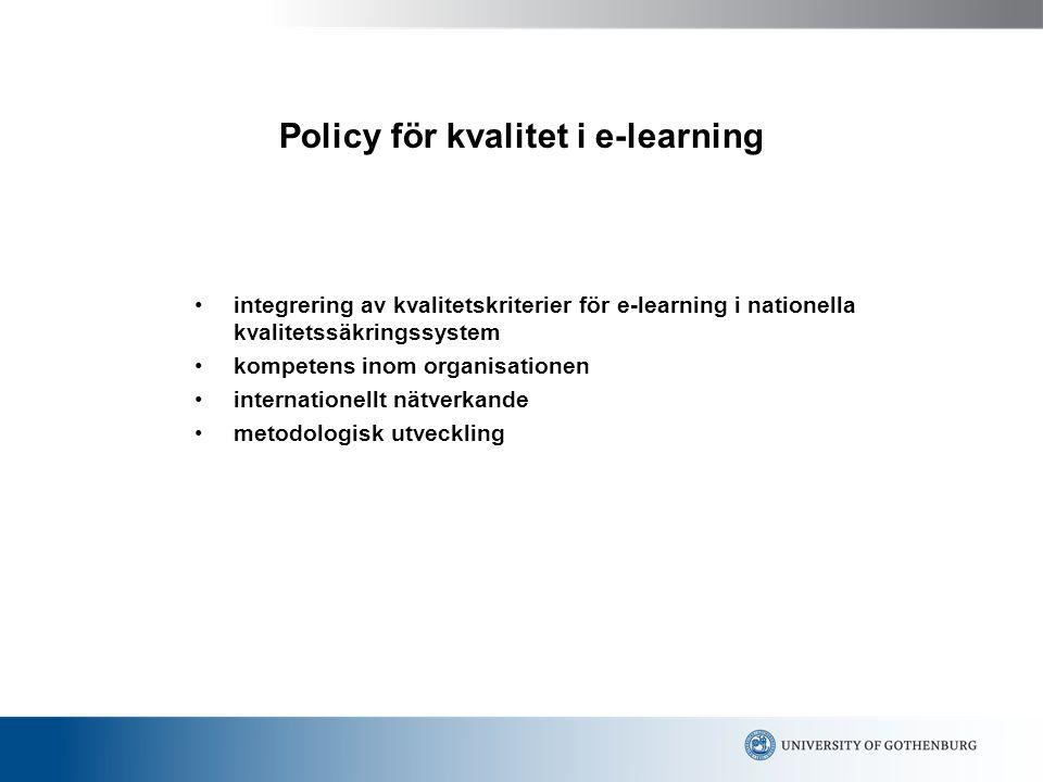 Policy för kvalitet i e-learning integrering av kvalitetskriterier för e-learning i nationella kvalitetssäkringssystem kompetens inom organisationen internationellt nätverkande metodologisk utveckling